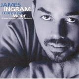 Cd James Ingram Forever More [love Songs  Hits And Duets]